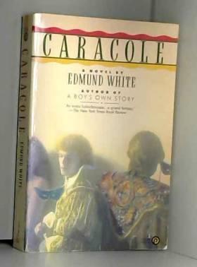 Edmund White - Caracole
