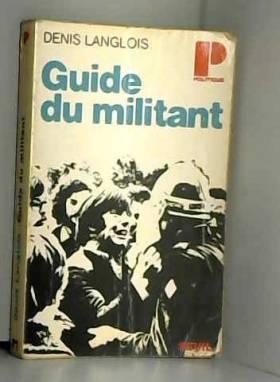 Denis Langlois - Guide du militant