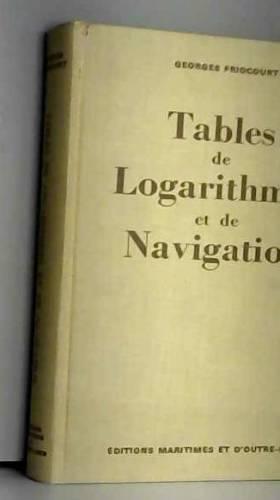 Friocourt Georges - Tables de logarithmes et de navigation