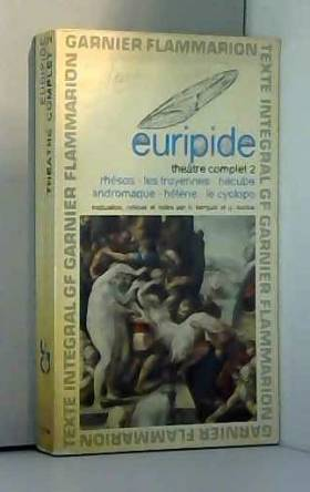 Euripide Théâtre complet. -...