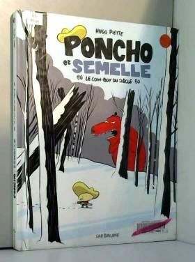 Hugo Piette - Poncho et Semelle, Tome 3 : Le cow-boy du siècle