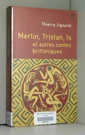 Merlin, Tristan, Is et...