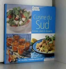 Cuisine du Sud - Entrées,...