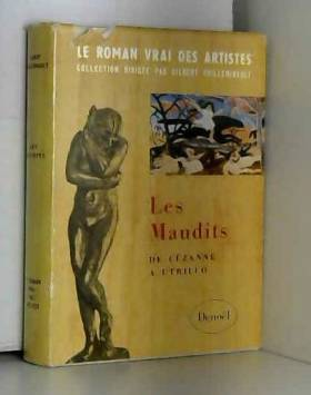 Guilleminault Gilbert - Le roman vrai des artistes Tome 1 Les maudits de Cézanne à Utrillo