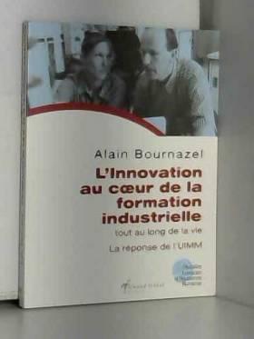 Alain Bournazel - L'innovation au coeur de la formation industrielle tout au long de la vie : La réponse de l'UIMM