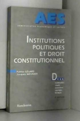 Gélard-Meunier - Institutions politiques et droit constitutionnel