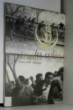 Kamel Khélif et Nabile Farès - Les exilées, histoires