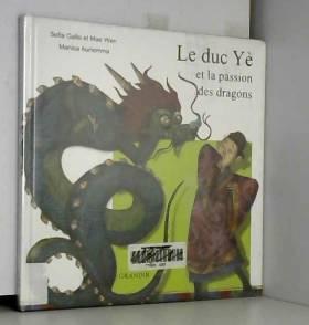 Sofia Gallo, Wen Mao et Monica Auriemma - Le duc Yè et la passion des dragons