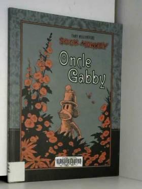 Tony Millionaire et Jim Campbell - Sock Monkey : Oncle Gabby