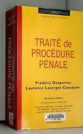 Traité de procédure pénale,...