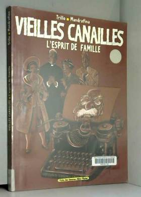 Vieilles Canailles, Tome 1...