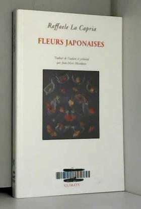 Raffaele La Capria et Jean-Marc Mandosio - Fleurs japonaises