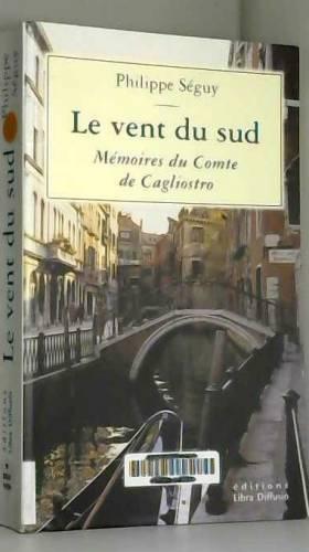 Philippe Séguy - le vent du sud mémoires du comte de cagliostro