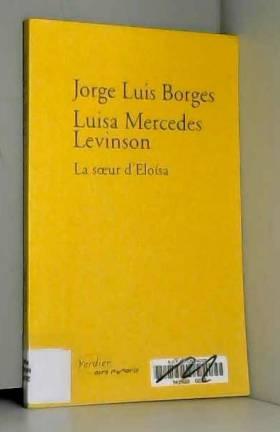 Jorge Luis Borges - La Soeur d'Eloisa