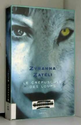 Zyranna Zatéli - Le Crépuscule des loups