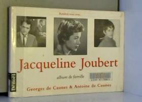 Georges de Caunes et Antoine de Caunes - Rendez-vous avec-- Jacqueline Joubert : album de famille