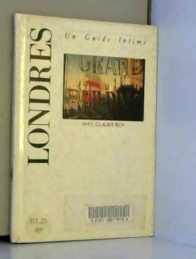 L'Europe des Villes Rêvées, Claude Roy, Paul... - Londres - Un Guide Intime - Avec Claude Roy