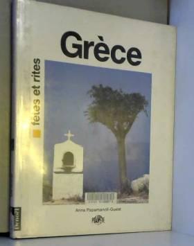 Anna Papamanoli-Guest - Grèce, fêtes et rites