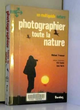 Photographier toute la nature
