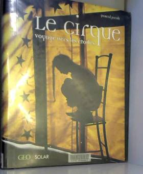 Le Cirque : Voyage vers les...