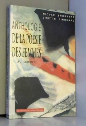 Brossard - Anthologie De LA Poesie Des Femmes Au Quebec by Brossard