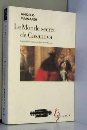 Jean-Marc Mandosio et Angelo Mainardi - Le Monde secret de Casanova