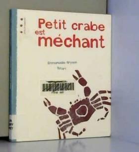 Emmanuelle Gryson et Erolf Totort - Petit crabe est méchant