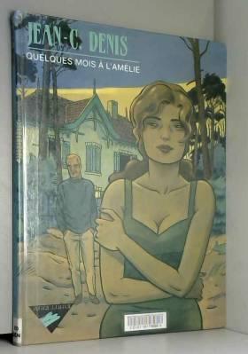 Quelques mois à l'Amélie -...