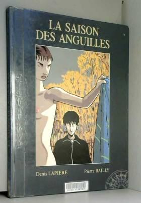 Denis Lapière et Pierre Bailly - Long courrier, tome 3 : La Saison des anguilles
