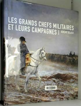 Les grands chefs militaires...