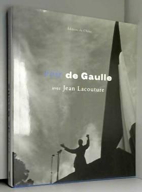 Jean Lacouture - Voir de Gaulle