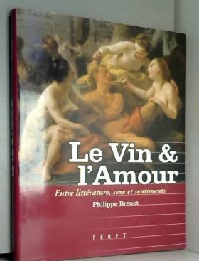 Le Vin & l'Amour : Entre...