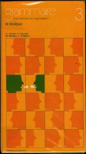 R. Dascotte M. Obadia - Grammaire - 3 les chemins de l'expression - le lexique.
