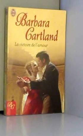 Barbara Cartland et Hervé Malrieu - La victoire de l'amour