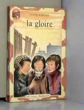 janusz korczak - La gloire. collection castor poche n°4