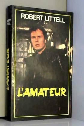 Robert Littell - l' Amateur