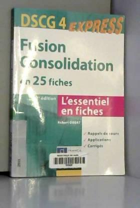 Robert Obert - Fusion Consolidation - DSCG 4 - 2e éd - en 25 fiches