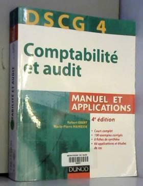 Robert Obert et Marie-Pierre Mairesse - DSCG 4 - Comptabilité et audit - 4e édition - Manuel et applications