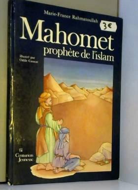 Mahomet, prophète de l'Islam