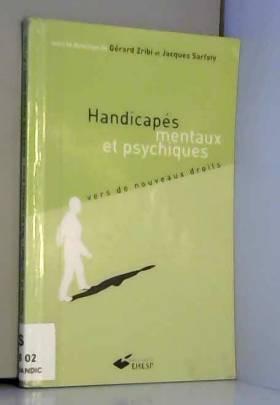 Jacques Sarfaty et Gérard Zribi - Handicapés mentaux et psychiques - 2e édition