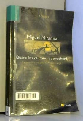 Miguel Miranda et Vincent Gorse - Quand les vautours approchent