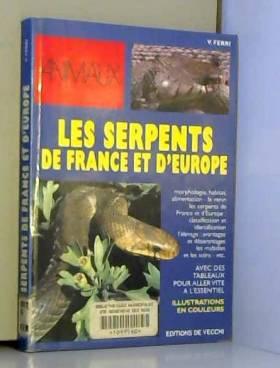 Les serpents de France et...