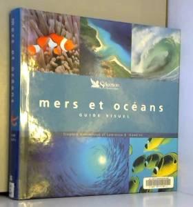 Mers et océans : Guide visuel