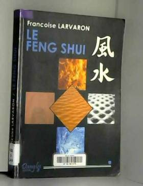 Feng shui - L'art de...