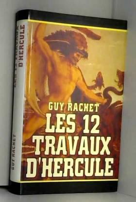 Guy Rachet - Les 12 travaux d'Hercule (Cercle maxi-livres)