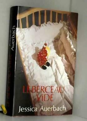 Jessica Auerbach - Le berceau vide : Reliure cartonnée luxe & jaquette éditeur en 331 pages
