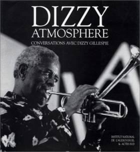 Dizzy Gillespie, Franck Verdun et Laurent Clarke - Dizzy atmosphère : Conversations avec Dizzy Gillespie