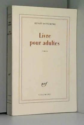 Benoît Duteurtre - Livre pour adultes