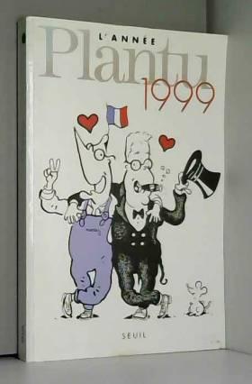 Plantu - L'Année Plantu 1999
