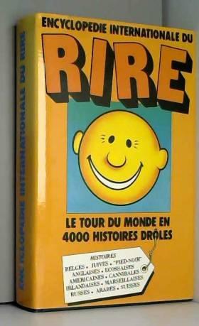 Castel Robert / Fernandel Franck / Guillois... - Encyclopédie internationale du rire Le tour du monde en 4000 histoires drôles